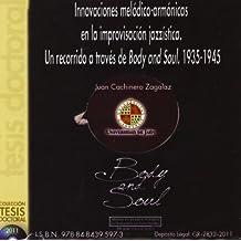 Innovaciones melódico-armónicas en la improvisación jazzística. Un recorrido a través de Body and Soul. 1935-1945 (CD Tesis)