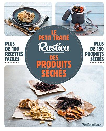 Le petit traité Rustica des produits séchés (Les petits traités) par Caroline Guézille