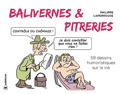 Balivernes et pitreries: 59 dessins humoristiques sur la vie