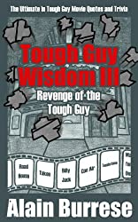 Tough Guy Wisdom III Revenge of the Tough Guy (English Edition)
