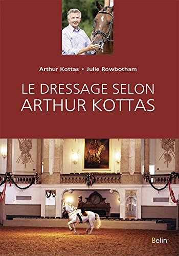 Le dressage selon Arthur Kottas par From Belin