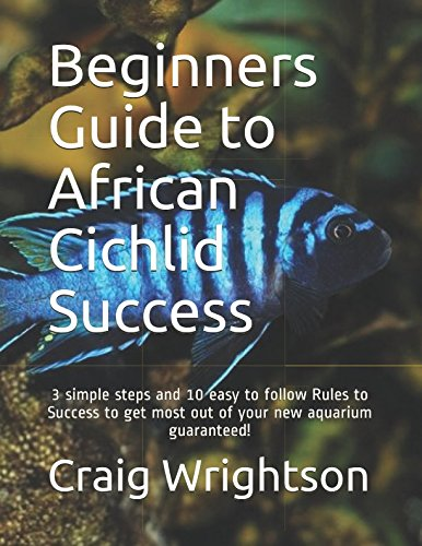 Beginners Guide to African Cichlid Success (Cichlid Fisch African)