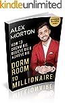 Dorm Room to Millionaire: How to Drea...