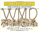 Nature Notes Iv: The Natural Selection: The Natural Selection Bk. 4: Written by Peter Brookes, 2004 Edition, (First Edition) Publisher: Little, Brown [Hardcover]