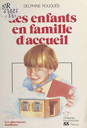 Des enfants en famille d'accueil