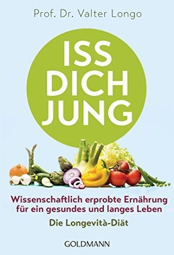 Iss dich jung: Wissenschaftlich erprobte Ernährung für ein gesundes und langes Leben - Die Longevità-Diät - Uhr Lebensmittel