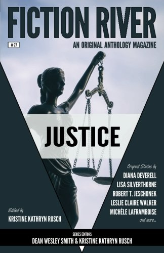 Fiction River: Justice: Volume 27 (Fiction River: An Original Anthology Magazine)