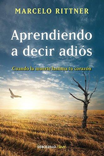 Aprendiendo a Decir Adiós / Learning to Say Goodbye por Marcelo Rittner