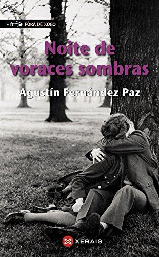Noite de voraces sombras (Infantil E Xuvenil - Fóra De Xogo) por Agustín Fernández Paz