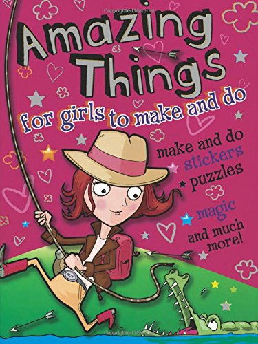 Amazing Things for Girls to Make and Do (Dover Children's Activity Books)