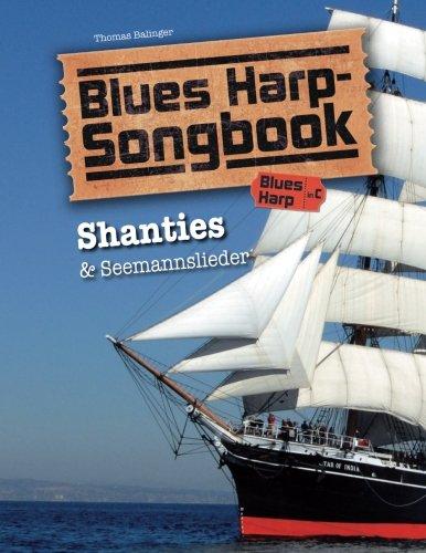 Diatonische Mundharmonika-c (Blues Harp Songbook: Shanties & Seemannslieder)