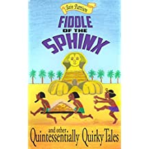 Fiddle Of The Sphinx - and other Quintessentially Quirky Tales: Comic gems with a hint of mischief