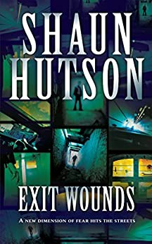 Exit Wounds by [Hutson, Shaun]