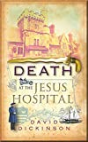 Death at the Jesus Hospital (Lord Francis Powerscourt)