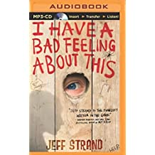 I Have a Bad Feeling About This by Jeff Strand (2014-12-09)