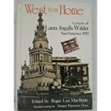 West from Home: Letters of Laura Ingalls Wilder to Almanzo Wilder : San Francisco 1915