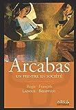 Arcabas, un peintre en société