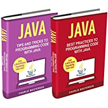Java: 2 Books in 1: Tips and Tricks + Best Practices to Programming Code with Java (Java, Python, JavaScript, Code, Programming Language, Programming, Computer Programming Book 3) (English Edition)