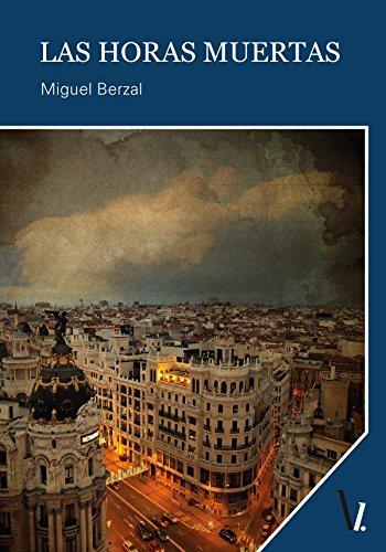 Las horas muertas por Miguel Berzal