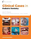 Image de Clinical Cases in Pediatric Dentistry (Clinical Cases (Dentistry))