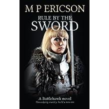 Rule by the Sword (Battlehawk Book 4)