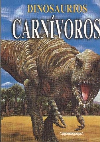 Dinosaurios Carnivoros/Dinosaurs Carnivores por Dougal Dixon