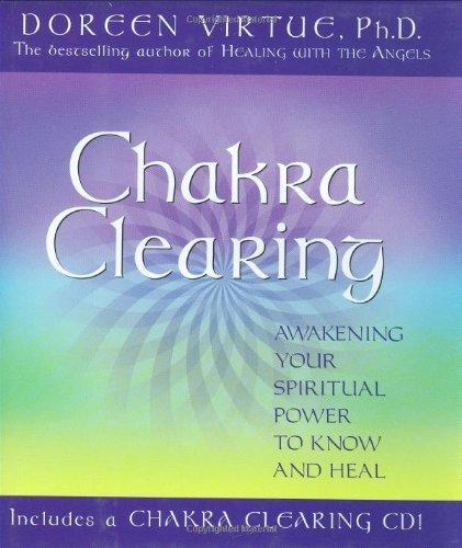 By Doreen Virtue PhD Chakra Clearing: Awakening Your Spiritual Power to Know and Heal: Awakening Your Spiritual Power to Know and Heal: Book + CD (Har/Com)