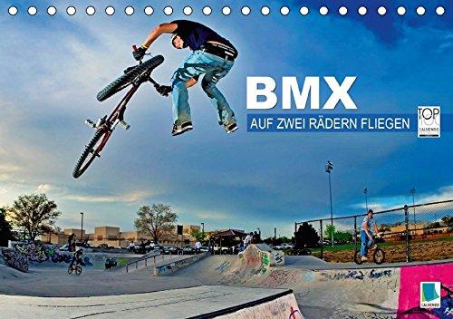 Preisvergleich Produktbild BMX – Auf zwei Rädern fliegen (Tischkalender 2017 DIN A5 quer): Räder, die die Welt bedeuten: BMX (Monatskalender, 14 Seiten) (CALVENDO Sport)