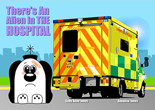 There's An Alien In The Hospital (Zoggy The Friendly Alien) (English Edition)