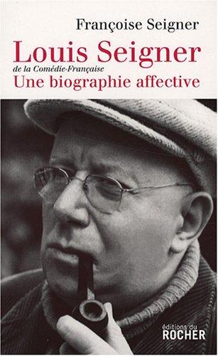 Louis Seigner : une biographie affective