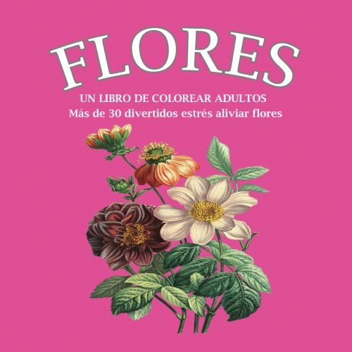 Flores: colorear libro en Español por Paper2Gift Publishing