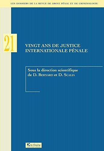 Vingt ans de justice internationale pénale: Les dossiers de la revue de droit pénal et criminologie (HORS COLLECTION) par Diane Bernard