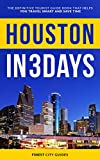 Houston in 3 Days: The Definitive Tourist Guide Book That Helps You Travel Smart and Save Time