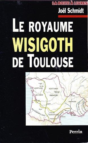 Descargar Libro Le royaume wisigoth de Toulouse de Schmidt Joël
