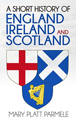A Short History of England, Ireland, and Scotland (Illustrated)