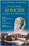 Ahmosis et le début de la XVIIIe dynastie