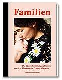 Familien - Die besten Familiengeschichten aus der Süddeutsche Zeitung Magazin - Süddeutsche Zeitung Magazin