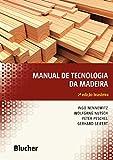 Manual de Tecnologia da Madeira (Em Portuguese do Brasil)