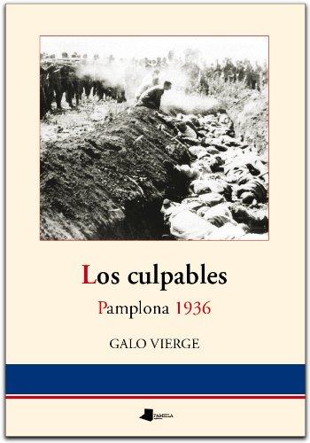 Los culpables. Pamplona 1936 (Ensayo y Testimonio)