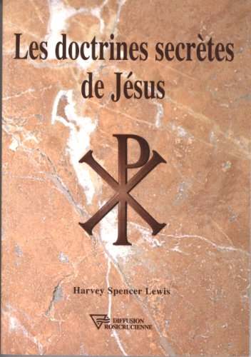 Les doctrines secrètes de Jésus par Harvey Spencer Lewis
