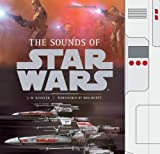 The Sounds of Star Wars by J. W. Rinzler (2010-09-01)