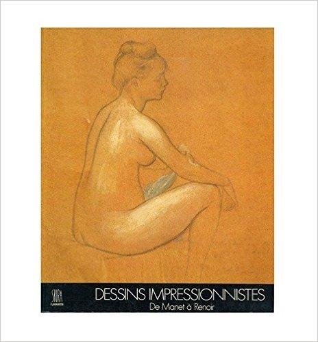 Dessins impressionnistes de Manet à Renoir