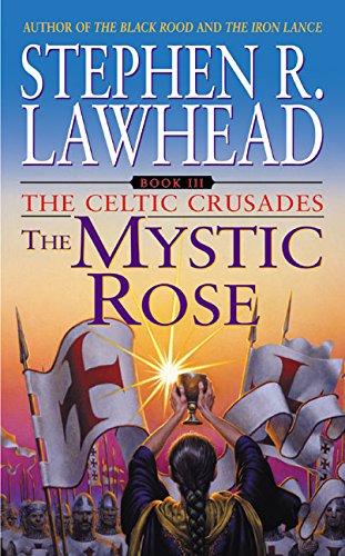 The Mystic Rose (Celtic Crusades S.) por Stephen Lawhead