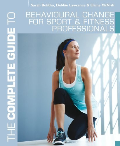 The Complete Guide to Behavioural Change for Sport and Fitness Professionals (Complete Guides) by Sarah Bolitho (2013-04-01)