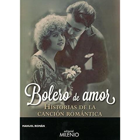 Bolero De Amor. Historias De La Cancion Romantica (Música)