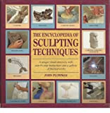 Encyclopedia of Sculpting Techniques: A Unique Visual Directory, with Step-By-Step...