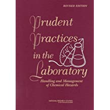 Prudent Practices in the Laboratory: Handling and Management of Chemical Hazards, Updated Version (National Research Council)