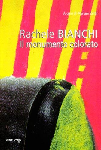 Rachele Bianchi. Il monumento colorato. Ediz. illustrata (Grandi mostre) por Myriam Zerbi
