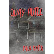Quay Hotel: A horror short story (English Edition)
