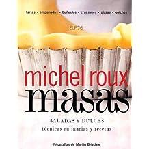 Masas, Saladas y Dulces: Tecnicas Culinarias y Recetas = Pastry, Savoury & Sweet